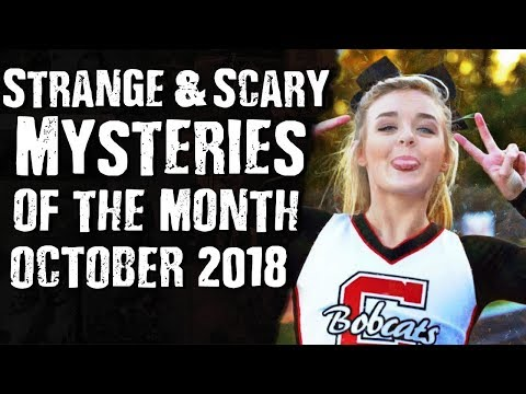 Strange & Scary Mysteries of the Month October 2018