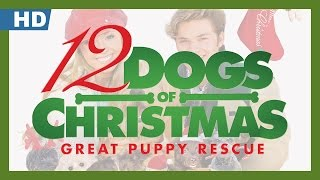 12 Dogs of Christmas: Great Puppy Rescue (2012) Trailer
