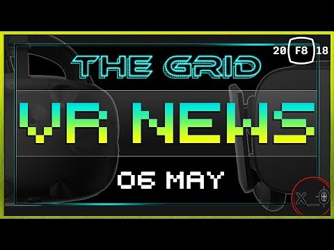THE GRID VR | The Forest VR, Oculus 140 FOV Varifocal HMD (Half Dome), Oculus GO, Facebook F8 2018
