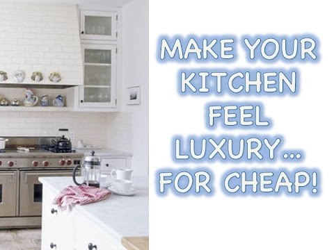 HAVE A LUXE KITCHEN ON A BUDGET!