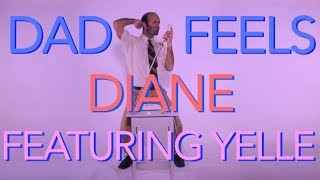 Diane Ft @yelle (lyric Video) Dad Feels