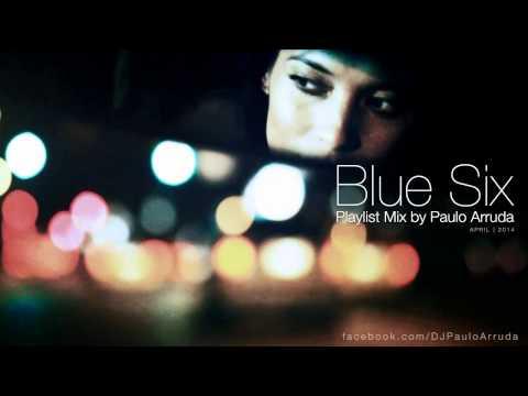 Blue Six Playlist Mix by Paulo Arruda