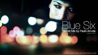 Blue Six Playlist Mix by Paulo Arruda