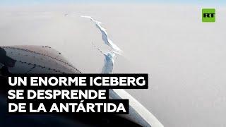 Un enorme iceberg, del doble del tamaño de Madrid, se desprende de la Antártida