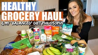 HEALTHY GROCERY HAUL | My Balanced Diet Philosophy | TFS EP 08