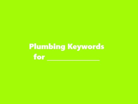 Most Commonly Searched Plumbing Keywords for SEO And PPC