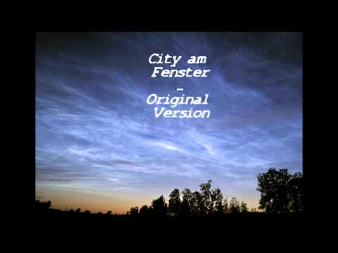City - Am Fenster  /Lyrics\