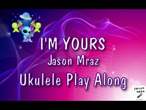 I'm Yours - Jason Mraz - Ukulele Play Along