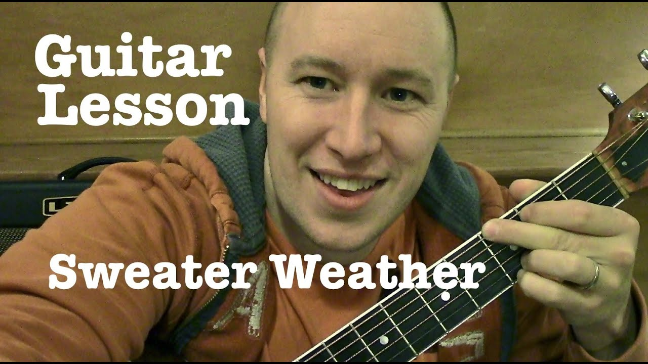 Sweater Weather- Guitar Lesson / Tutorial (Standard Chord Version)- The Neighbourhood - YouTube