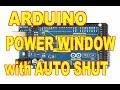 Arduino Power Windows Auto Shut OFF