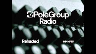 PoleGroup Radio/ Refracted/ 09. 10