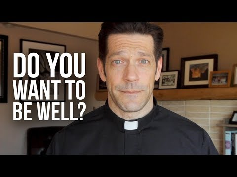 Do You Want To Be Well?