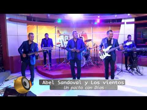 Abel Sandoval y Los Vientos - Un pacto con Dios