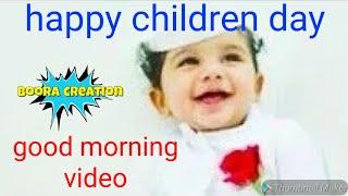 #happy children day whatsapp status video,goodmorning video