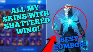 ALL MY SKINS WITH SHATTERED WING! *NEW* FORTNITE DREAM (BUTTERFLY) SKIN! COMBOS WITH SHATTERED WING!