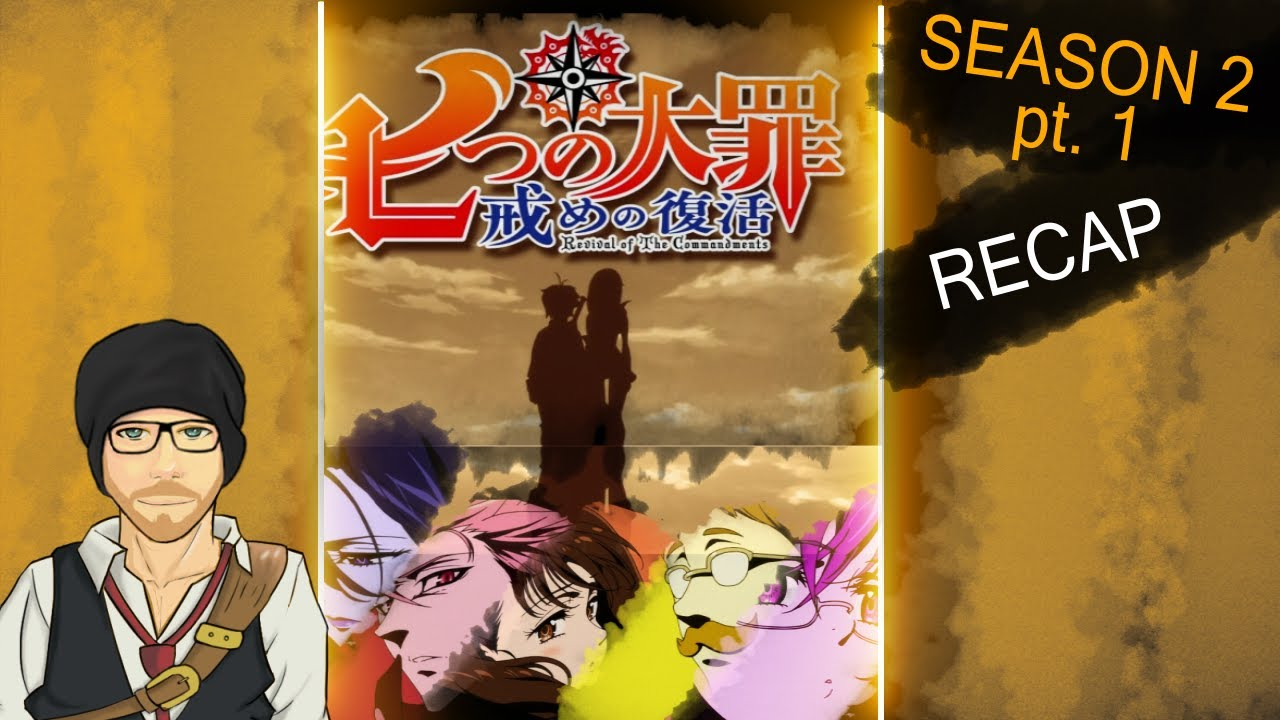 Download The Seven Deadly Sins: Season 2 *Pt. 1* (Full Recap Of All Episodes)