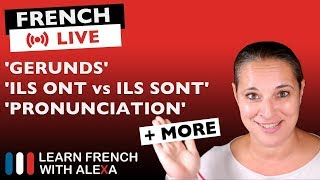 🔴LIVE: Alexa explains French GERUNDS + French Q&A