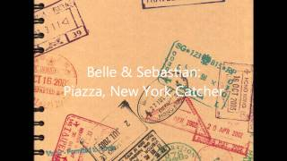 Belle & Sebastian  Piazza, New York Catcher