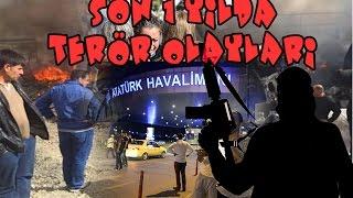 Son 1 Yılda Türkiye'de Gerçekleşen 23 Terör Saldırısı