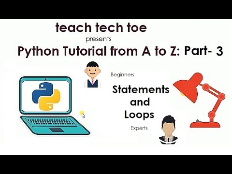 Python tutorial from A to Z - Part -3 (Statements and Loops) thumbnail