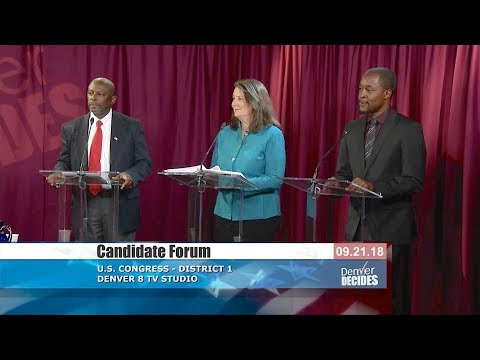 U.S. Congress - District 1: Denver Decides Candidate Forum (9/21/2018)