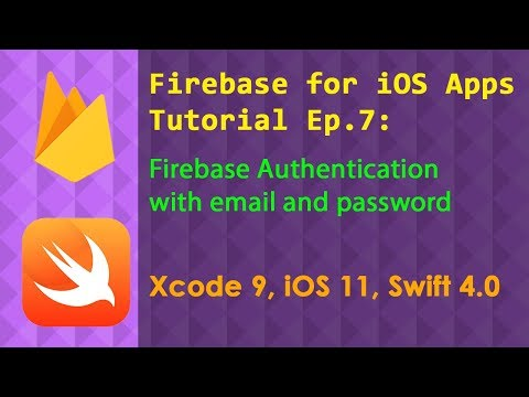 Firebase Ep.7: Authentication with email and password (Xcode 9 Swift 4 iOS 11)