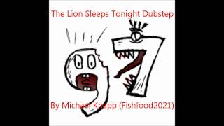 The Lion Sleeps Tonight Dubstep - Fishfood2021 (FREE DOWNLOAD)