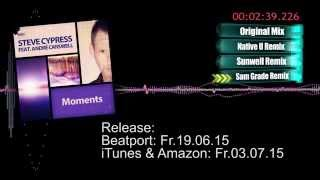 Steve Cypress ft  Andre Carswell  - Moments (All Mixes Preview Video)