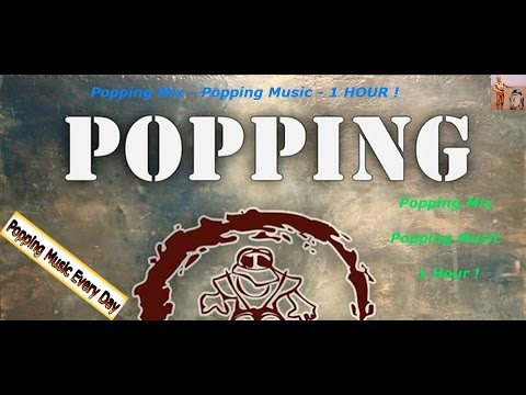 Popping Mix - Popping Music 2015 - 1 Hour !