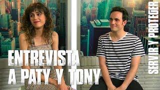 Entrevista con PATY (Sandra Martín) y TONI (Alejandro Jato) | Servir y proteger