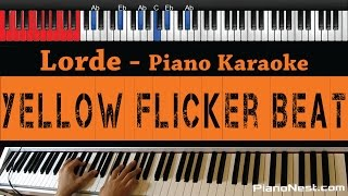 Lorde - Yellow Flicker Beat (Hunger Games) - HIGHER Key - Piano Karaoke / Cover with Lyrics