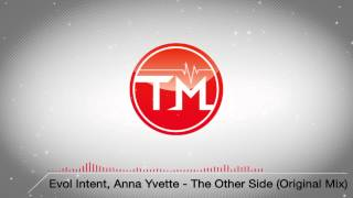 Evol Intent, Anna Yvette - The Other Side (Original Mix)
