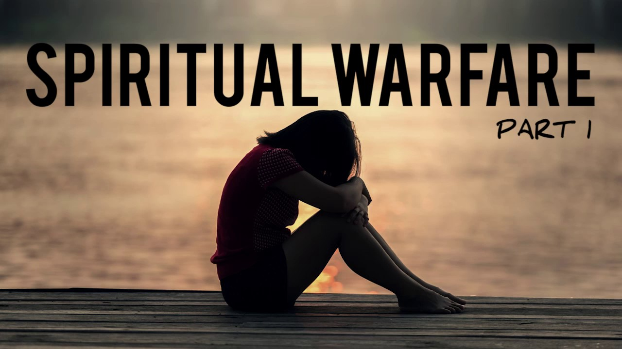 SPIRITUAL WARFARE Part 1 of 3: God's Very Good Purposes For It
