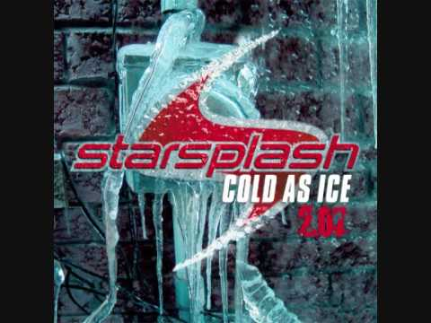 Starsplash - cold as ice (orginal)