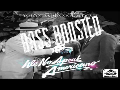 We No Speak Americano Bass Boosted [Clean]