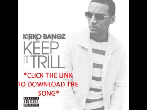 Kirko Bangz Keep It Trill Download Full Song