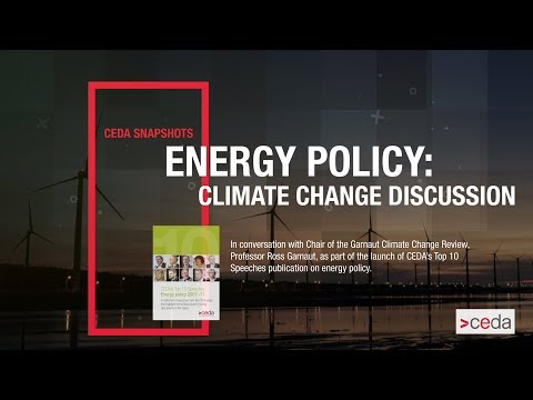 CEDA Snapshots - Energy Policy: Climate change discussion  |  Prof. Ross Garnaut