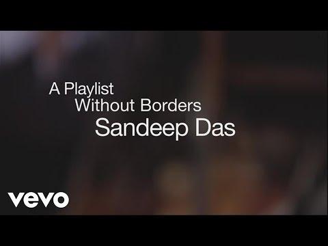 Yo-Yo Ma & The Silk Road Ensemble - A Playlist Without Borders: Sandeep Das