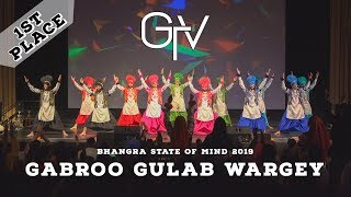 Gabroo Gulab Wargey - First Place @ Bhangra State of Mind 2019