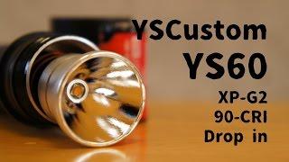 無言で開封 yscustom ys60 ドロップインモジュール xp g2 90 cri flashlight