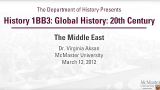 20th Century Global History Series - The Middle East - Dr. Aksan