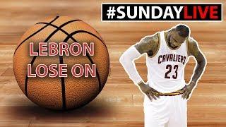 SUNDAY NBA LIVE • LEBRON LOSE
