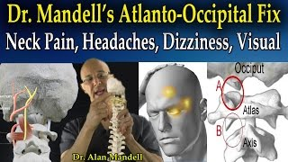 Dr Mandell's Atlanto-Occipital Fix for Headaches, Neck Pain, Trap, Interscapular, Dizziness, Visual
