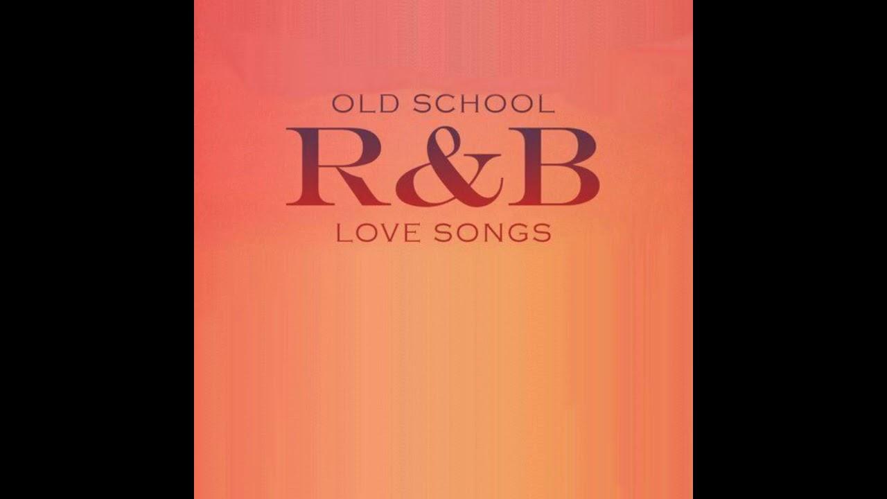 Old School R&B Love Songs