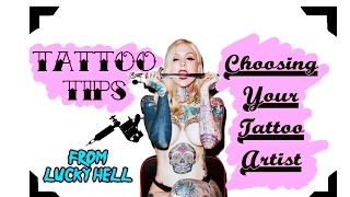 CHOOSING THE RIGHT TATTOO ARTIST | Tattoo Tips from Lucky Hell