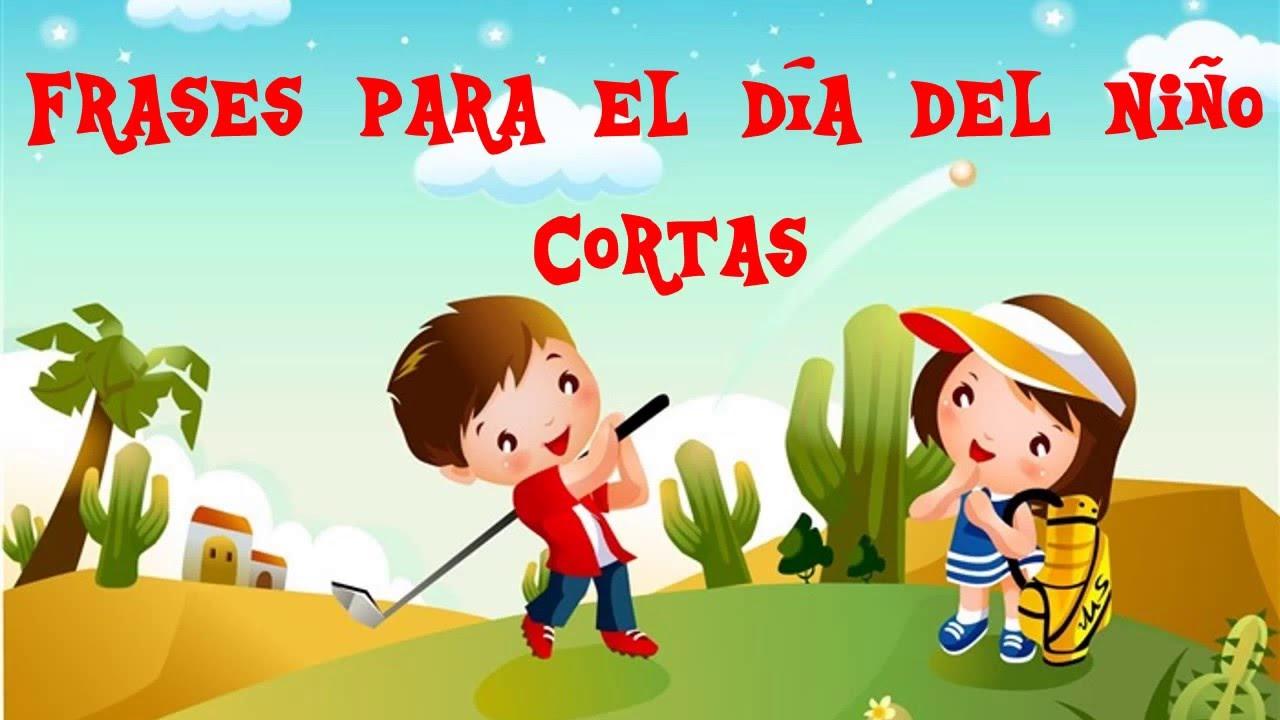 Frases Positivas Para 2019: Frases Para El Dia Del Niño Cortas
