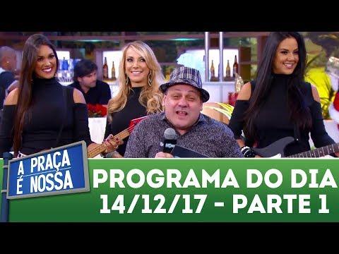 A Praça É Nossa (14/12/17) | Parte 1