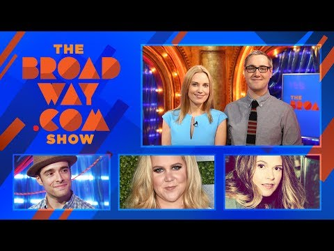 The Broadway.com Show - 6/23/17: Amy Schumer, Bruce Springsteen, Sutton Foster, Corey Cott & More