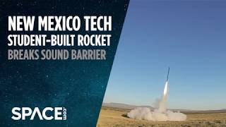 Student-Built Rocket Breaks Sound Barrier - Watch It Launch