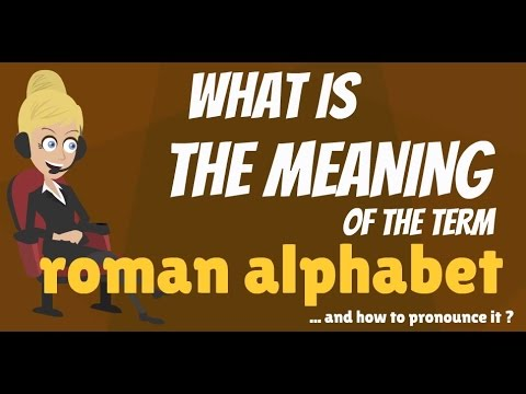 What is ROMAN ALPHABET? What does ROMAN ALPHABET mean? ROMAN ALPHABET meaning & explanation